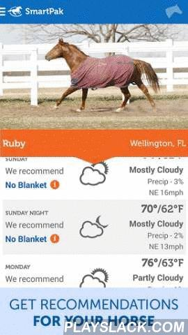 """SmartBlanket  Android App - playslack.com , Thanks to the SmartPak Blanketing app, you can finally answer the question on every horse owner's mind this winter: """"Should I put on the medium or the heavy blanket tonight?!""""Just tell us about your horses and we'll provide customized recommendations tailored to each horse and the local weather at your barn. Download today to go forth and conquer the cold!"""