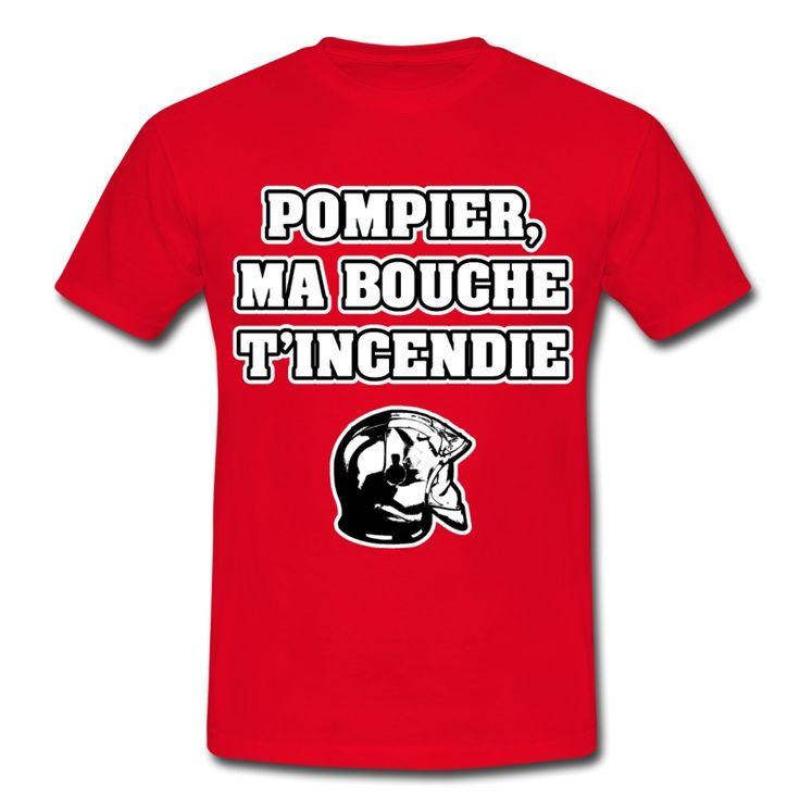 POMPIER, MA BOUCHE T'INCENDIE, T-shirt à s'offrir ici : https://shop.spreadshirt.fr/jeux-de-mots-francois-ville/les+t-shirts+pour+pompiers?q=T516877  #pompiers #leshommesdufeu #tshirt #sirène #alarme #feu #flammes #incendie #foyer #échelle #lance #rampe #sapeur #casque #caserne #secours #ambulancier #brancardier #volontaire #bénévole #braise #bouche #JEUXDEMOTS #FRANCOISVILLE #HUMOUR #DRÔLE #CITATION