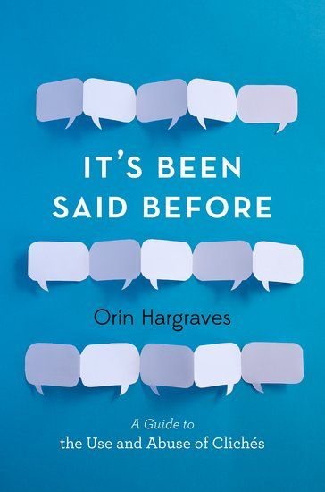 It's Been Said Before - Orin Hargraves - Oxford University Press