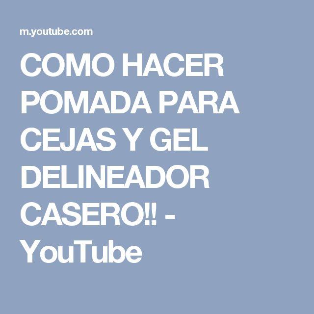 COMO HACER POMADA PARA CEJAS Y GEL DELINEADOR CASERO!! - YouTube