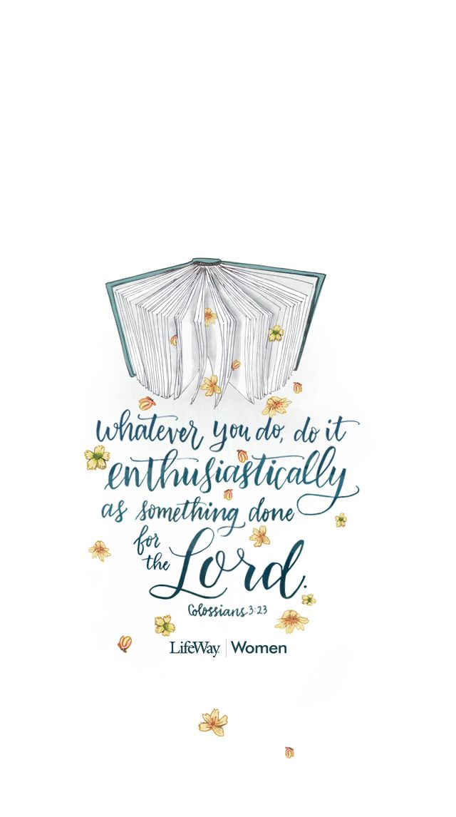 Colossians 3:23 Whatever you do, do it enthusiastically for the Lord. // World Help    iPhone wallpaper, inspiration, Jesus, Monday truth, Bible Verse, Scripture Memorization