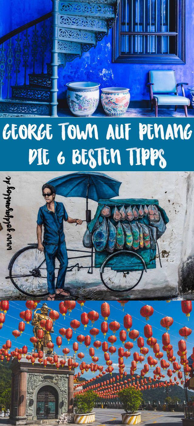 6 Tipps für deine #Reise nach #George Town  #Penang # Malaysia