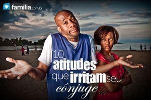 10 atitudes que irritam seu cônjuge