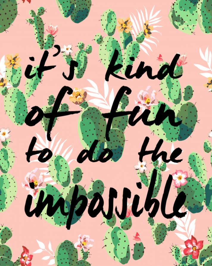Free Printable Inspirational Quote Its Kind Of Fun To Do The Impossible