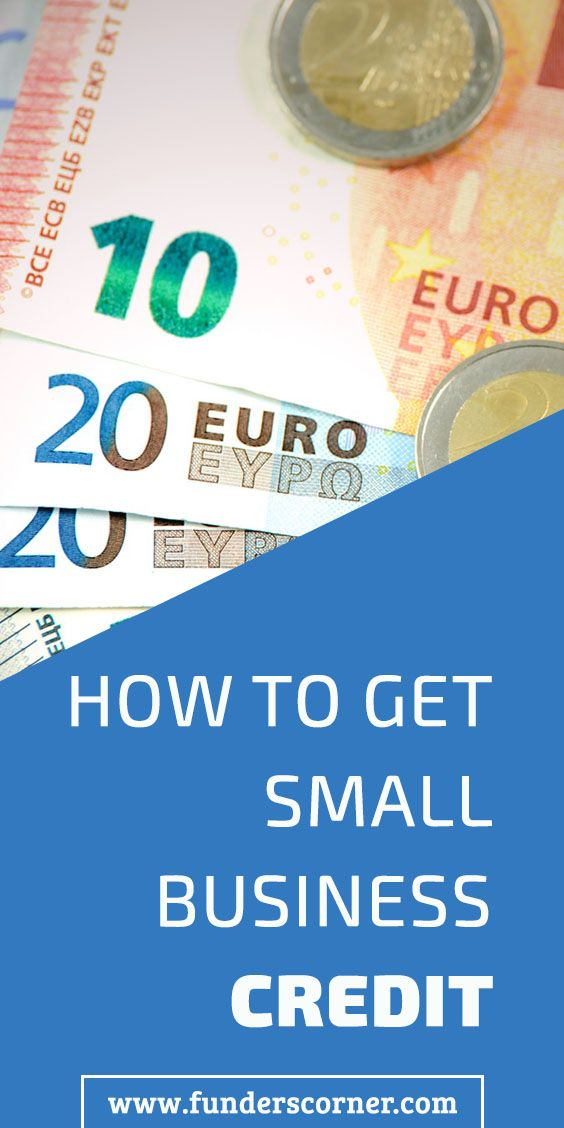 How To Get Small Business Credit Business Funding Small