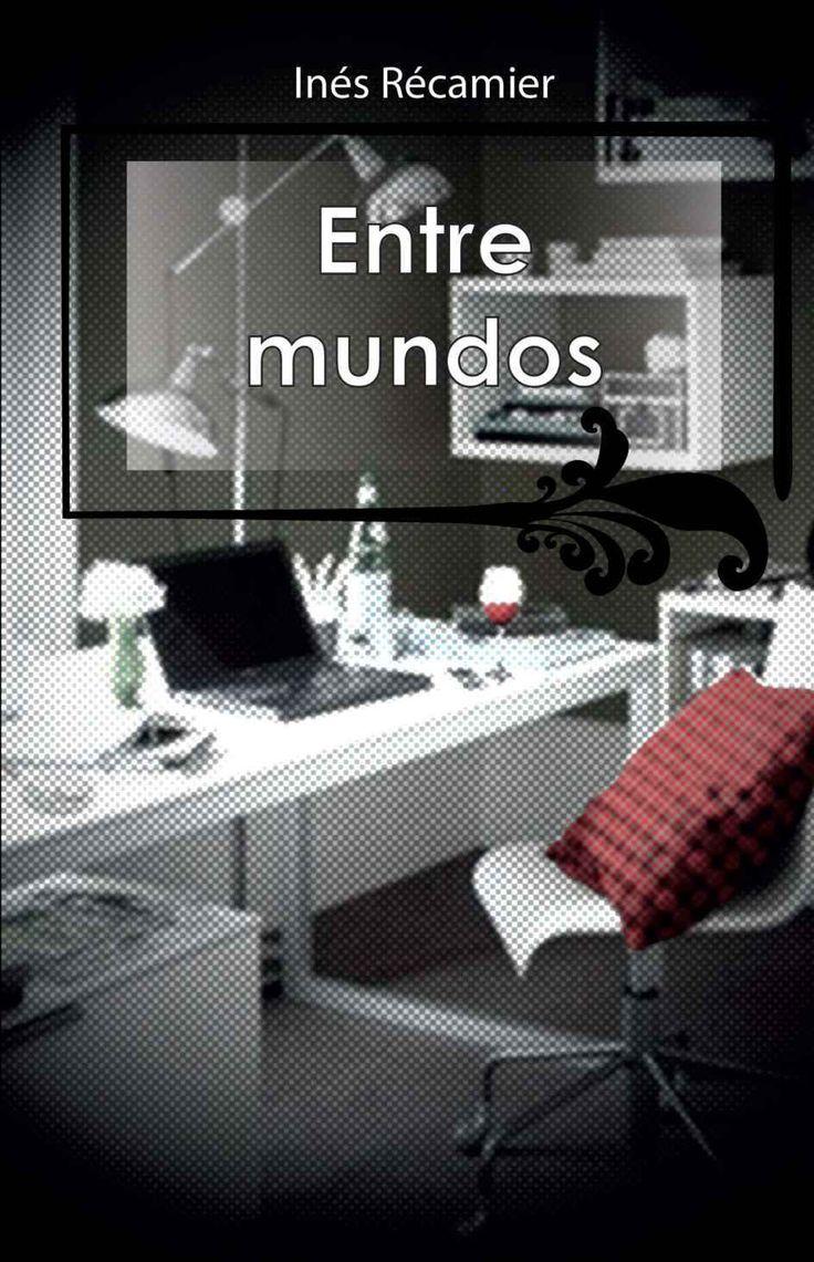 Amazon.com: ENTRE MUNDOS (Spanish Edition) eBook: INÉS RÉCAMIER: Kindle Store