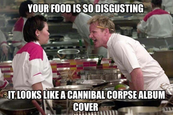 Your food looks like a cannibal corpse album cover - :)