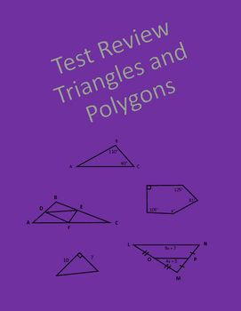 Geometry test review over triangles and polygons covering midsegments of triangles, midsegments on the coordinate plane, triangle inequalities, pythagorean theorem, Polygons Interior angle sums, exterior angle sums.