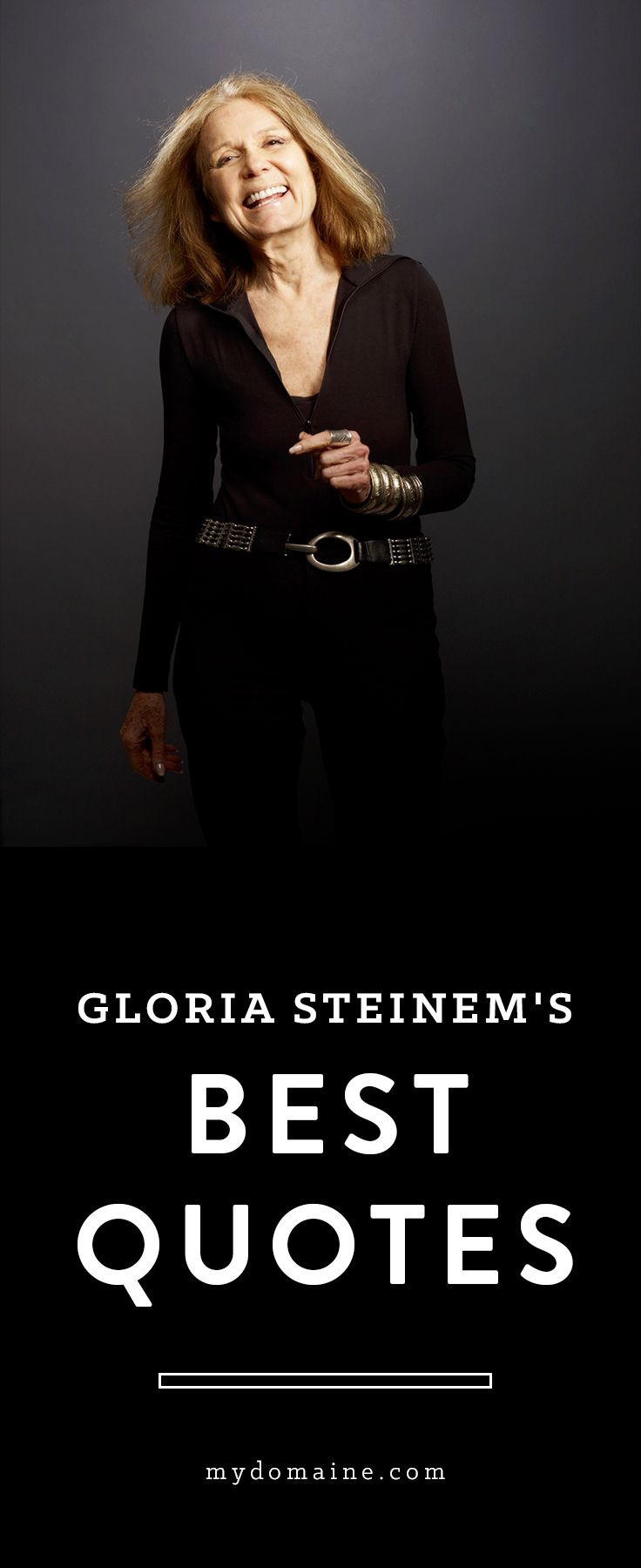 Need a little pick-me-up? Every woman should hear and know Gloria Steinem.