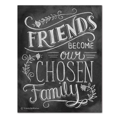 Friends Become Our Chosen Family - Print #Family #Friendship #Print