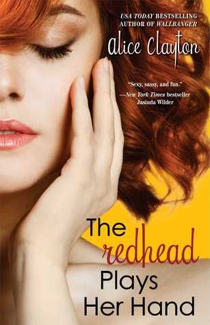 The Redhead Plays Her Hand (Redhead #3) by Alice Clayton
