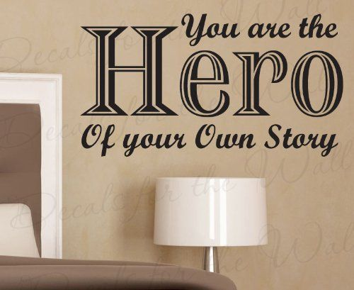 You are the hero of your own story inspirational motivational inspiring kids wall decal