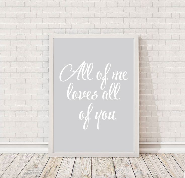 John Legend All Of Me Loves All Of You Quote Print - Available from Vunk.co.uk