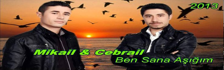 Mikail & Cebrail - Ben Sana Aşığım 2013