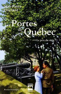 Jean-Pierre Charland - Les portes de Québec - Tome 3 - Le prix du sang