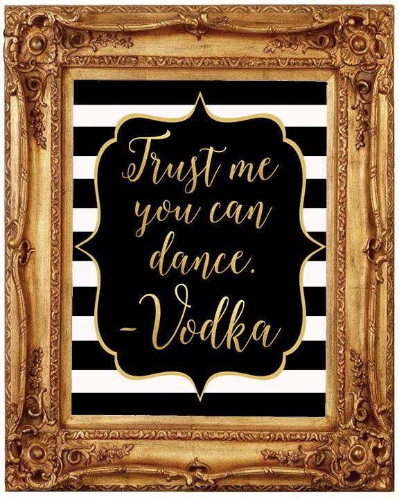 Trust me you can dance -vodka WEDDING EVENTS RECEPTION BACHELORETTE party   BIRTHDAYhttps://www.etsy.com/shop/EventsbyAlyM?ref=pr_shop_more