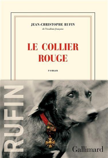 Le collier rouge / Jean-Christophe Ruffin  http://catalogue.biblio.rinalasnier.qc.ca/alswww2.dll/APS_ZONES?fn=ViewNotice&q=138445