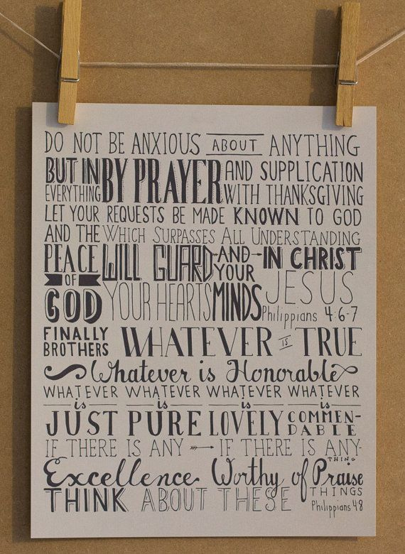 Philippians 4:6-8 Hand Lettered Scripture Verse ..favorite! I'd love to have this to hang up somewhere.