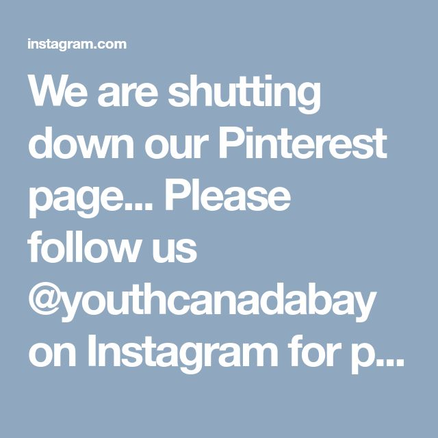 We are shutting down our Pinterest page... Please follow us @youthcanadabay on Instagram for photos and videos