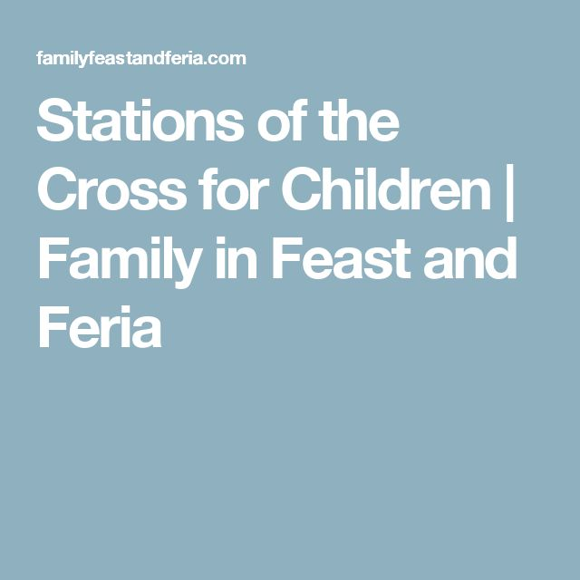 Stations of the Cross for Children | Family in Feast and Feria