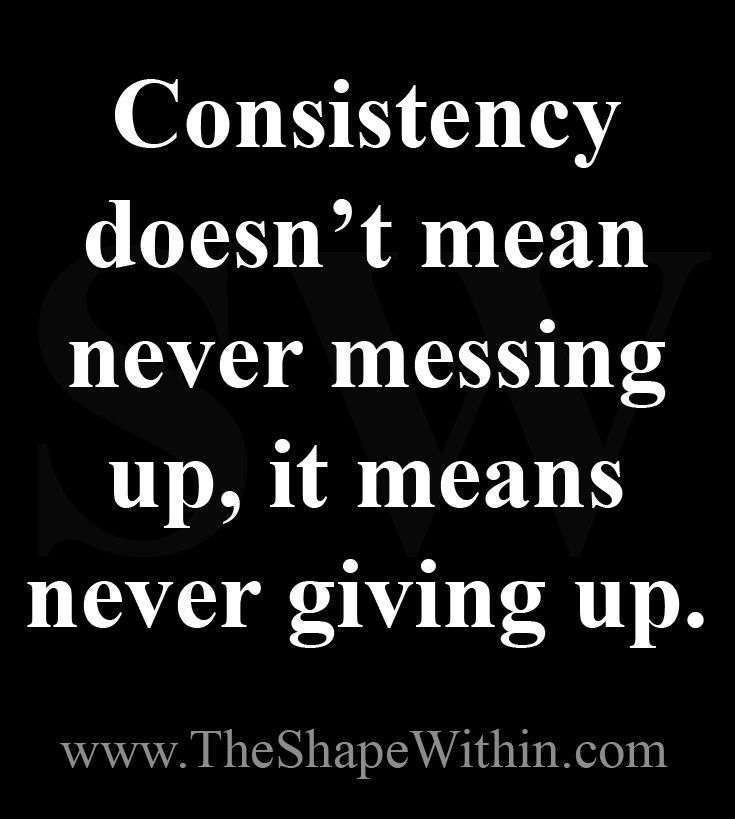 Consistency doesn't mean never messing up, it means never giving up- Weight loss motivational quotes | Start your weight loss journey at TheShapeWithin.com