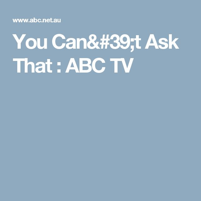 You Can't Ask That : ABC TV