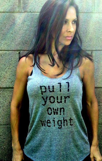 Pull your own weight: Workout Exercise, Exercies Workout, Workout Clothing, Workout Gears, Workout Exercies, Bikinis Models, Crossfit Shirts Ideas, Workout Tanks, Lifting Weights