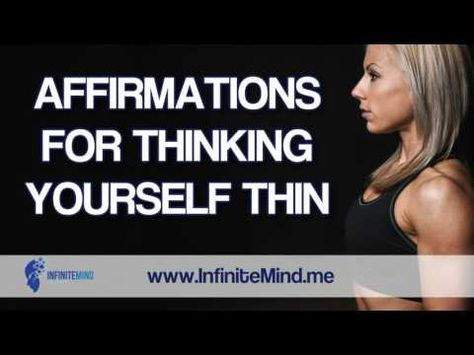 Affirmations For Thinking Thin   Weight Loss I like this. Affirmations - Affirmations for Weight Loss That Work! - I need to do this everyday!!!