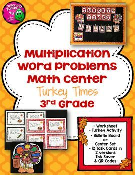 """Multiplication Word Problems  Task Card Math Center & Turkey Activity -  Included in this product: 10 Question Worksheet 12 Task Cards in 4 styles: colorful, ink saver, with QR codes, without QR codes Task Card Recording Sheet Turkey Activity Bulletin Board Title """"Turkey Times"""" Turkey Image for Bulletin Board Numbers to make self-checking answers for bulletin board/center Answer Keys $"""