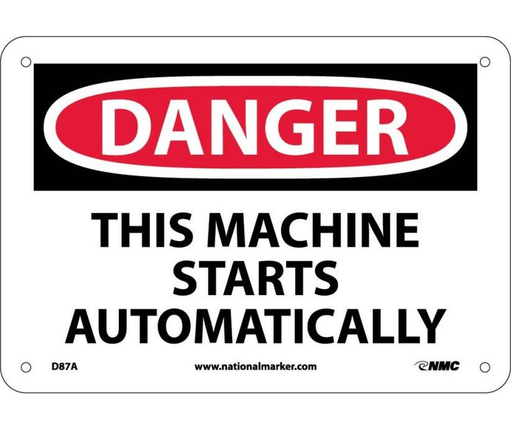 Danger, THIS MACHINE STARTS AUTOMATICALLY, 7X10, .040 Aluminum