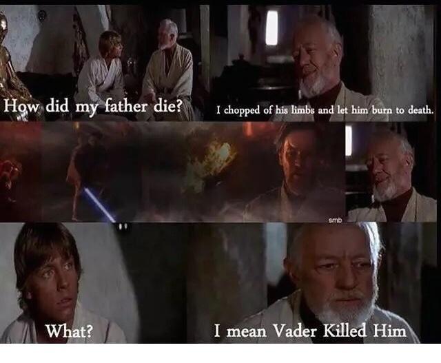 lol I mean Vader killed him.