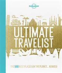 Lonely Planets Ultimate Travelist - The 500 Best Experiences on the Planet