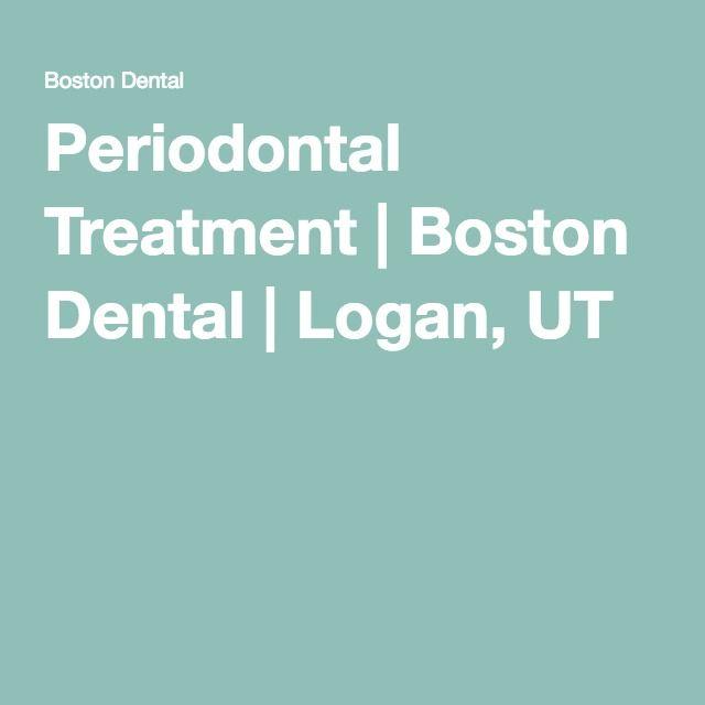 Periodontal Treatment | Boston Dental | Logan, UT