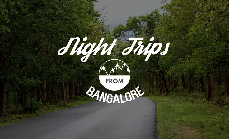5 Places Around Bangalore You Should Go For Overnight Rides - PitStop