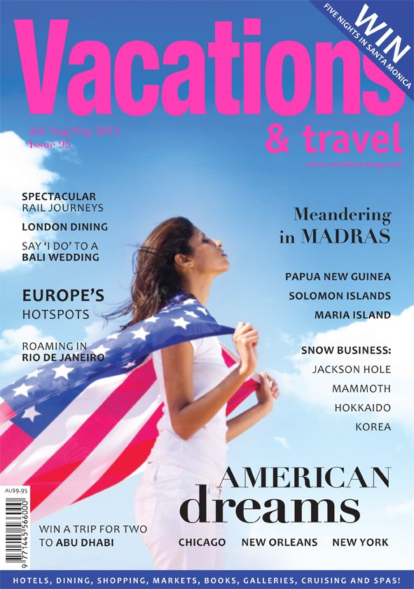 Vacations & Travel magazine Jul/Aug/Sep 2015 edition is on sale now at your local news stand or order online. www.vacationsmag.com
