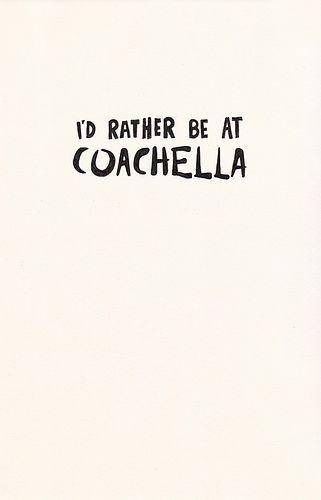 Life happens at Coachella. #Quotes