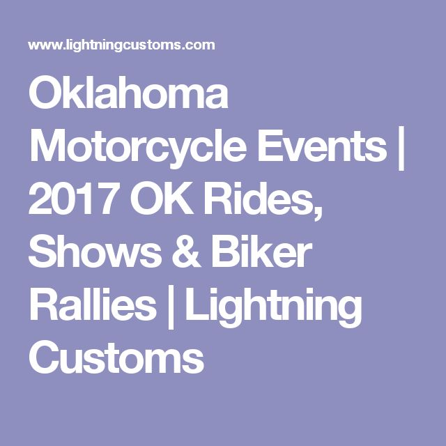 Oklahoma Motorcycle Events | 2017 OK Rides, Shows & Biker Rallies | Lightning Customs
