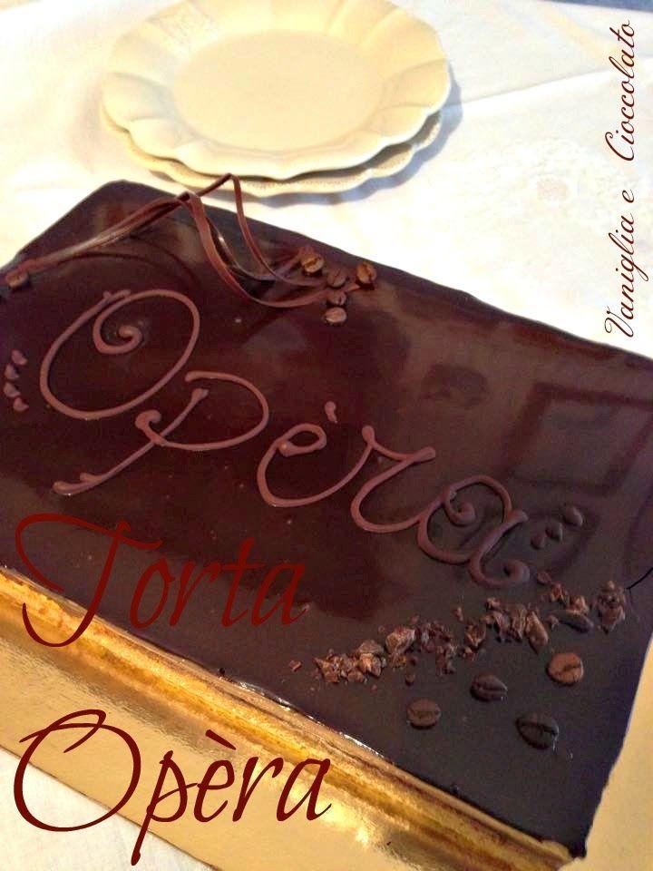 vaniglia e cioccolato: Torta Opèra e buon compleanno a me !