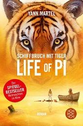 Schiffbruch mit Tiger - Life of Pi. Ausgezeichnet mit dem Booker Prize 2002 und dem Deutschen Bücherpreis 2004.  - Yann Martel