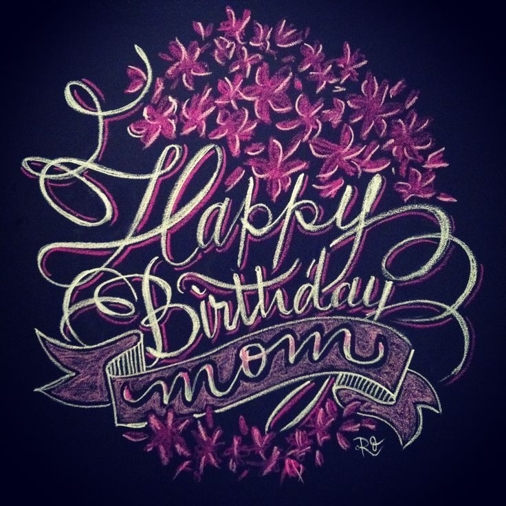 Happy Birthday Mom chalk design by Carolina Ro #carolinaro # ...