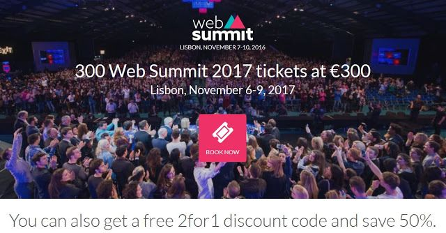 Web Summit - 300 tickets 2017   Source: https://websummit.net/special-offers?utm_source=CiEventsNewsletter&utm_campaign=44812dccce-EMAIL_CAMPAIGN_2016_11_07&utm_medium=email&utm_term=0_6f649aff7d-44812dccce-78221269 tickets web summit