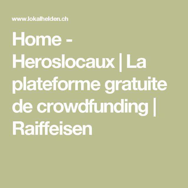 Home - Heroslocaux | La plateforme gratuite de crowdfunding | Raiffeisen