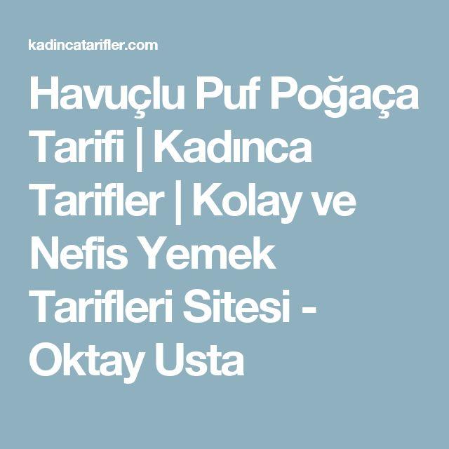 Havuçlu Puf Poğaça Tarifi | Kadınca Tarifler | Kolay ve Nefis Yemek Tarifleri Sitesi - Oktay Usta