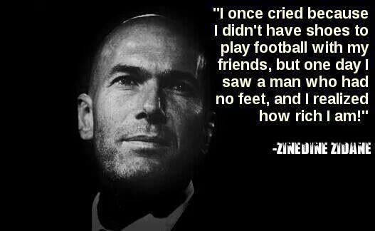 Pewnego razu płakałem, bo nie miałem butów piłkarskich żeby pograć z kolegami w piłkę nożną • Zinedine Zidane o swoim bogactwie >> #zidane #quotes #football #soccer #sports #pilkanozna