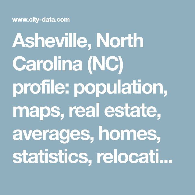 Asheville, North Carolina (NC) profile: population, maps, real estate, averages, homes, statistics, relocation, travel, jobs, hospitals, schools, crime, moving, houses, news, sex offenders