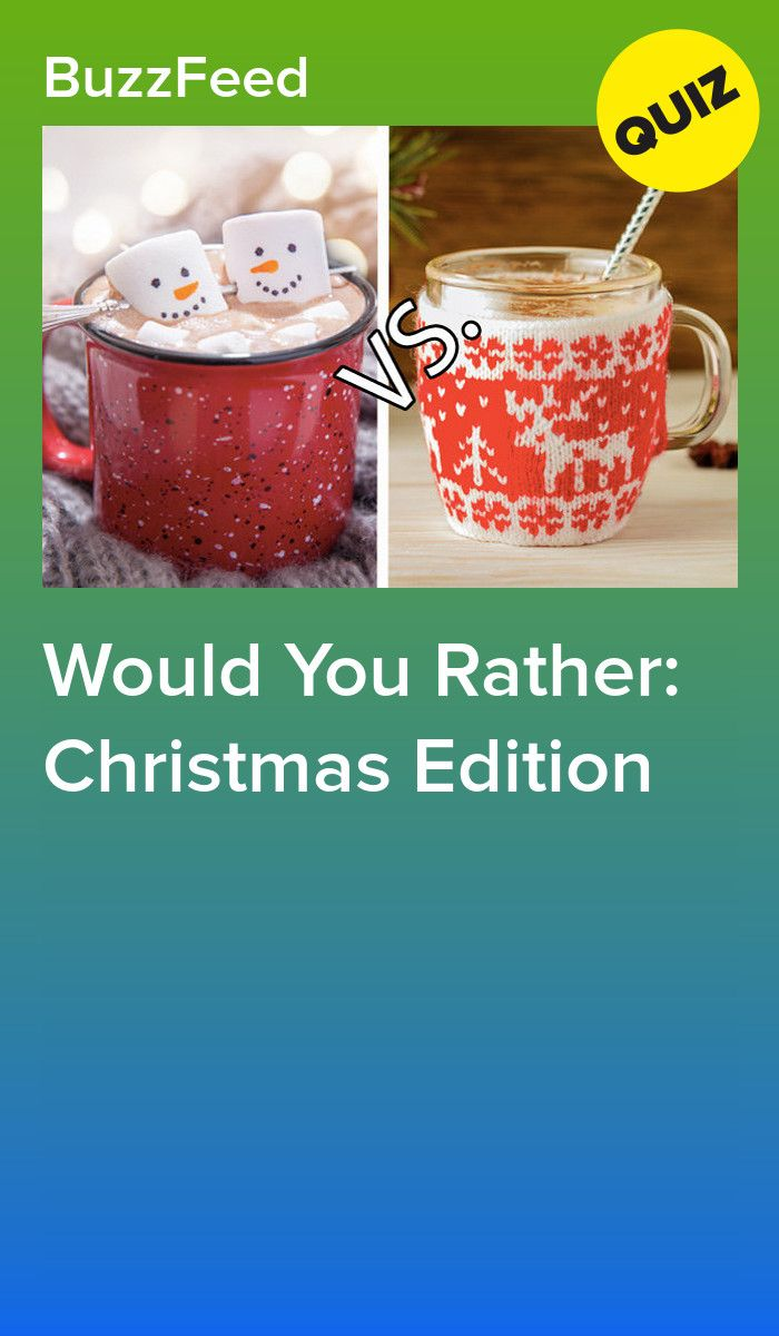 Would You Rather: Christmas Edition | BuzzFeed quizzes | Fun