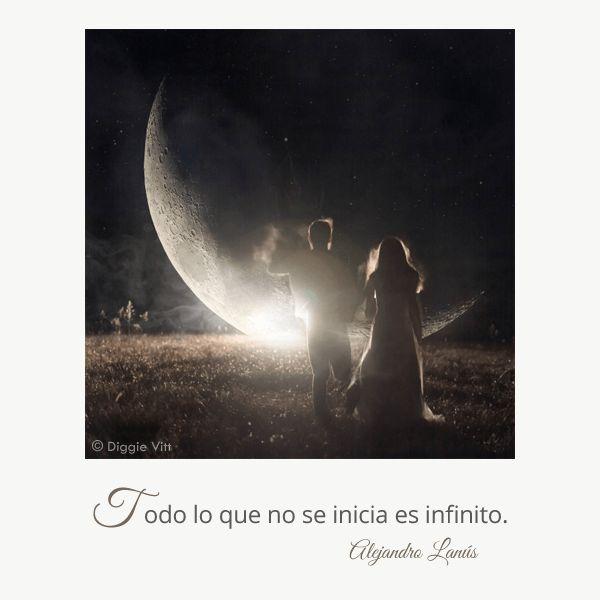 Todo lo que no se inicia es infinito. #Umbrales #AlejandroLanus #Aforismos