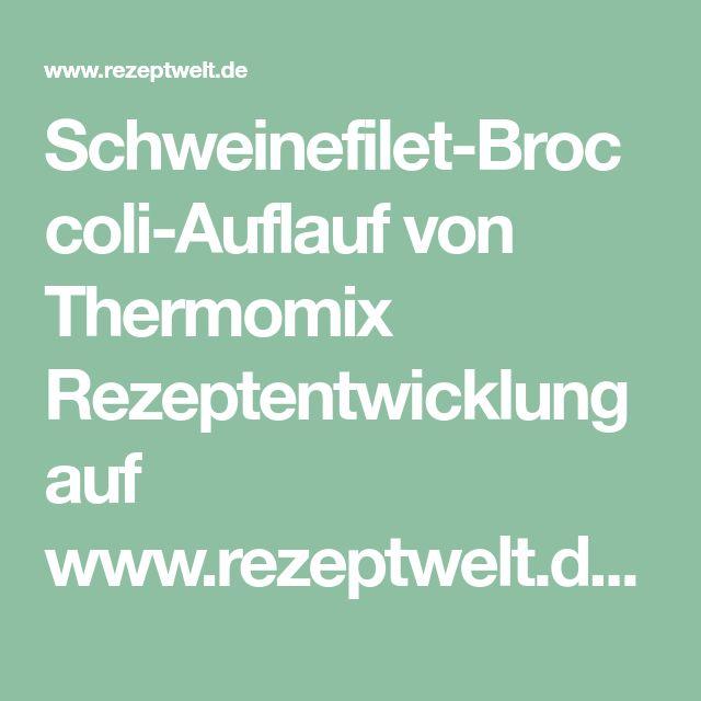 Schweinefilet-Broccoli-Auflauf von Thermomix Rezeptentwicklung auf www.rezeptwelt.de, der Thermomix ® Community