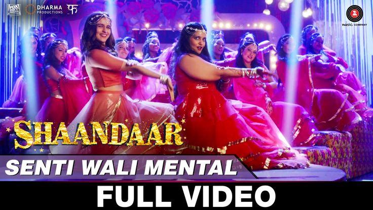 Senti Wali Mental HD Video Song - Shaandaar