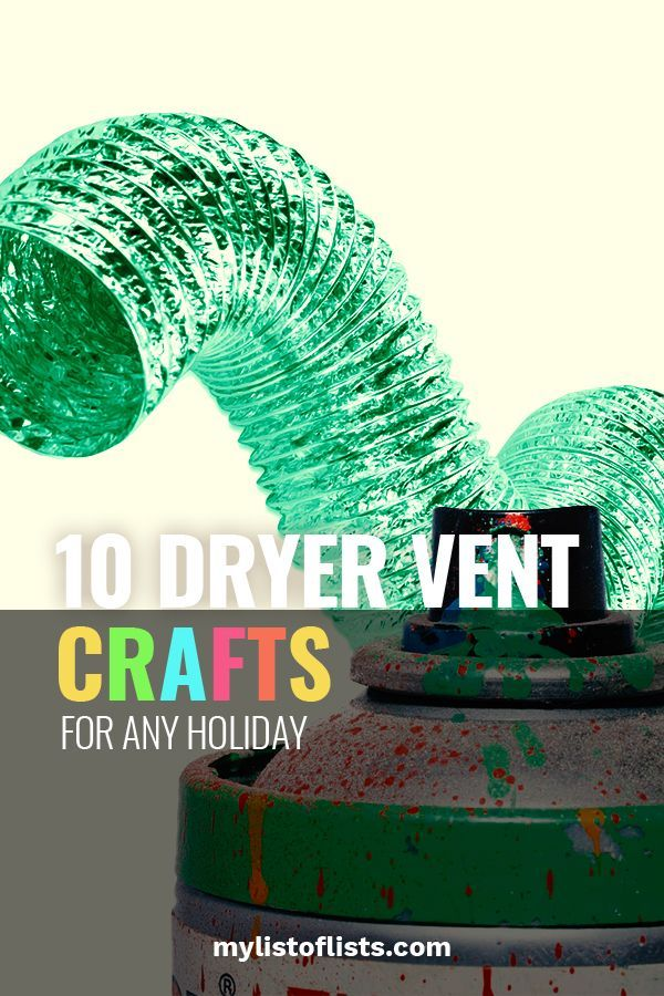 10 Dryer Vent Crafts For Any Holiday My List Of Lists Crafts Easy Preschool Crafts Dryer Vent